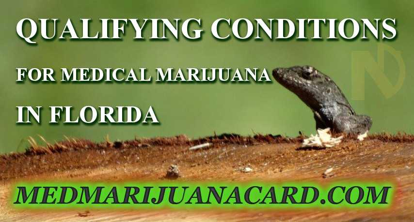 Qualifying conditions for medical marijuana in Florida. List of debilitating conditions in FL.